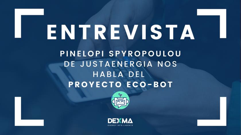 Pinelopi Spyropoulou de JustaEnergia nos habla del proyecto Eco-Bot [ENTREVISTA]