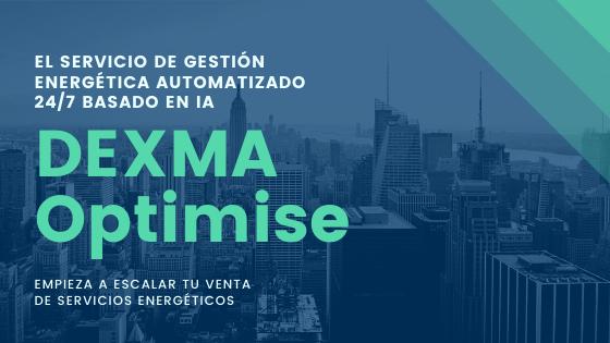 Qué es DEXMA Optimise: la herramienta de gestión energética automatizada