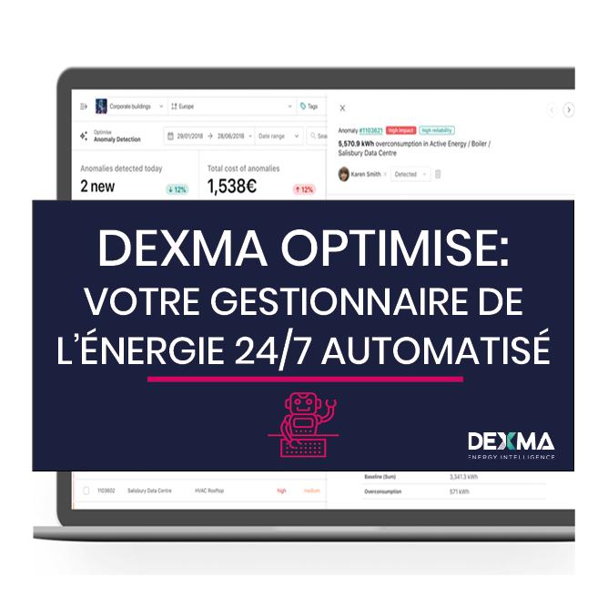 DEXMA OPTIMISE: Votre Gestionnaire de l'Énergie 24/7 Automatisé