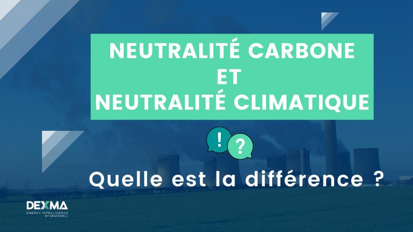 Neutralité Carbone ou Neutralité Climatique