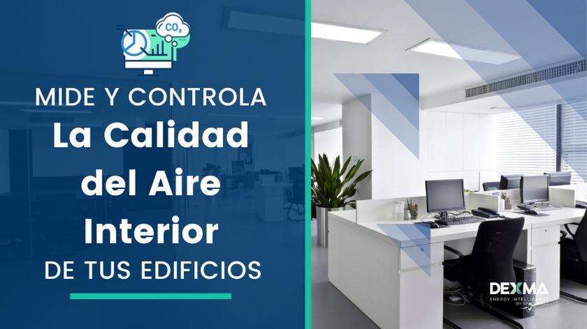 Monitoriza la calidad del aire interior de tus edificios