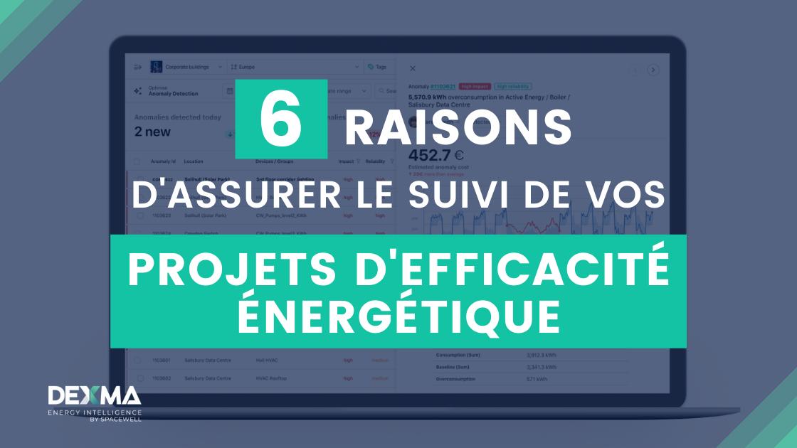 6 Raisons d'Assurer le Suivi de vos Projets d'Efficacité Énergétique
